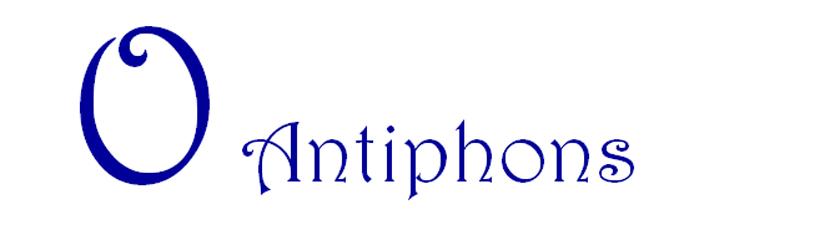 Script lettering: O Antiphons
